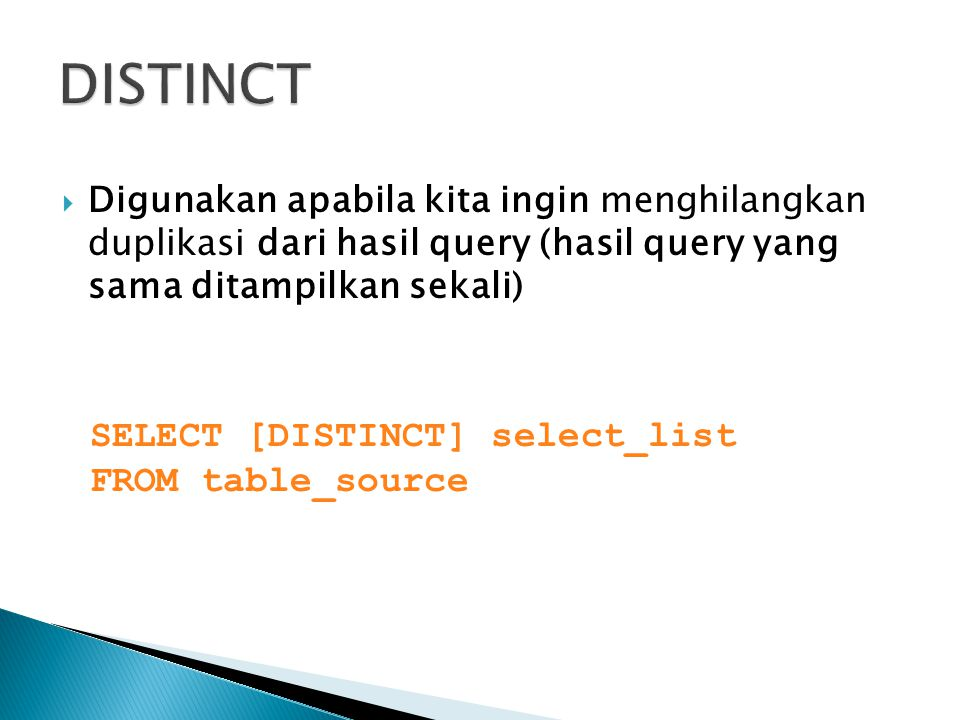 DISTINCT SELECT [DISTINCT] select_list FROM table_source